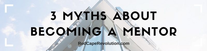 3 Myths About Becoming a Mentor-2