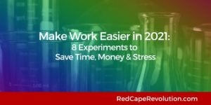 Make Work Easier in 2021 Red Cape Revolution