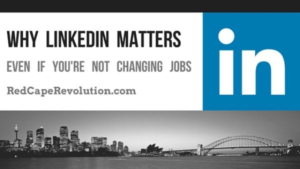 Why Linkedin matters Red Cape Revolution