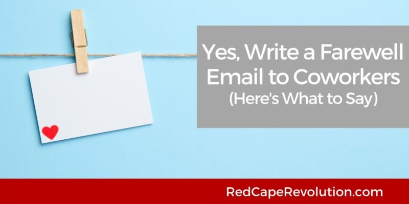 Write a Farewell Email to Coworkers Red Cape Revolution