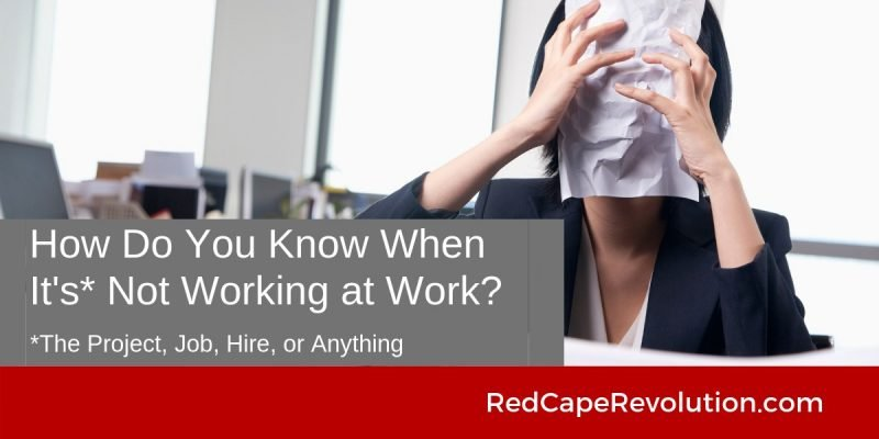 How Do You Know If It's Not Working at Work _ Red Cape Revolution