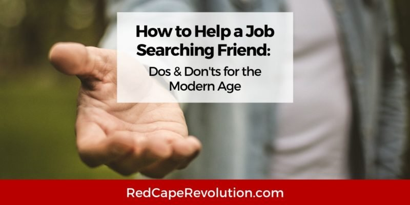 how to help a job searching friend