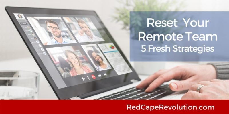 Reset Your Remote Team Red Cape Revolution