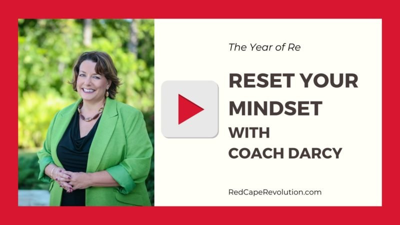 Reset Your Mindset with Coach Darcy Red Cape Revolution-Year of Re