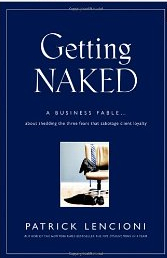 Getting Naked by Patrick Lencioni--a book I recommend