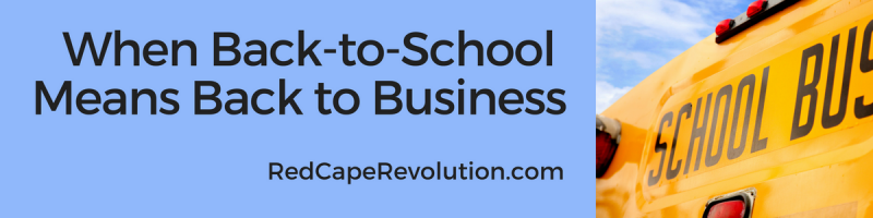 When Back-to-School Means Back to Business _Red Cape Revolution
