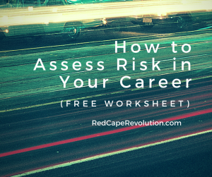 how to assess risk in your career _ Red Cape Revolution