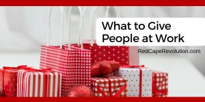 What to Give People at Work _ Red Cape Revolution