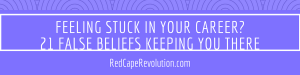 Feeling stuck in your career_ Red Cape Revolution