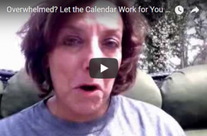 Overwhelmed? Let the Calendar Work for You [VIDEO TIP]
