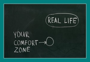 are you out of your comfort zone?