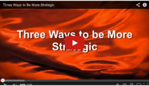 three ways to be more strategic video
