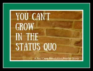 You can't grow your career in the status quo