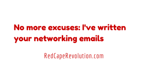 I've Written the Networking Emails (So You Can Start Now)