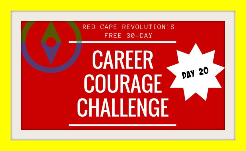 Career Courage Challenge Day 20