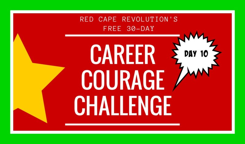 Career Courage Challenge Day 10