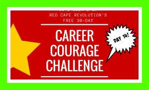 Career Courage Challenge Day 14 | Red Cape Revolution