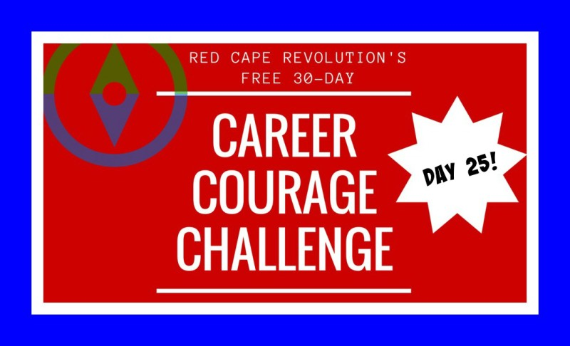 Career Courage Challenge Day 25