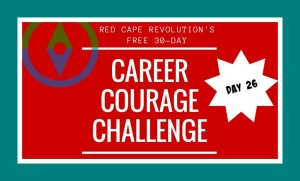 Career Courage Challenge Day 26