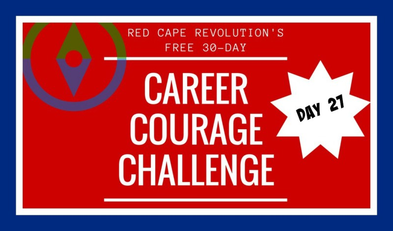 Career Courage Challenge Day 27