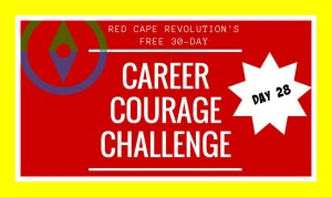 Career Courage Challenge Day 28