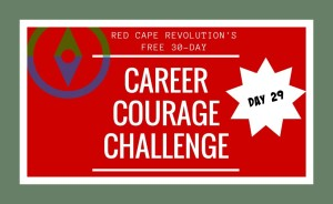 Career Courage Challenge Day 29