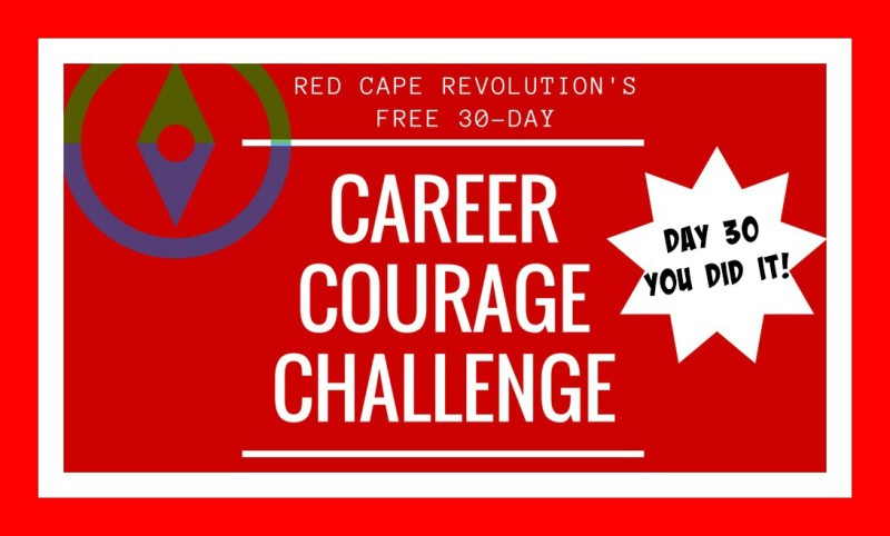 Career Courage Challenge Day 30