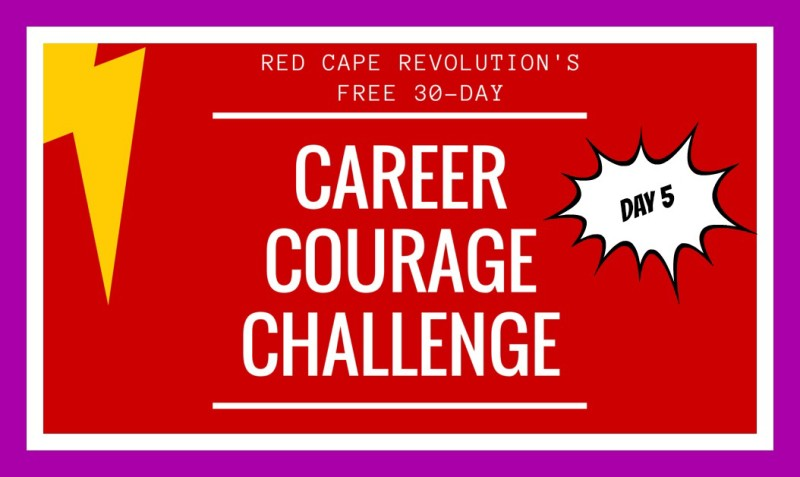 Career Courage Challenge Day 5
