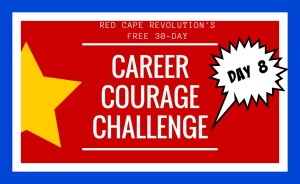 Career Courage Challenge Day 8