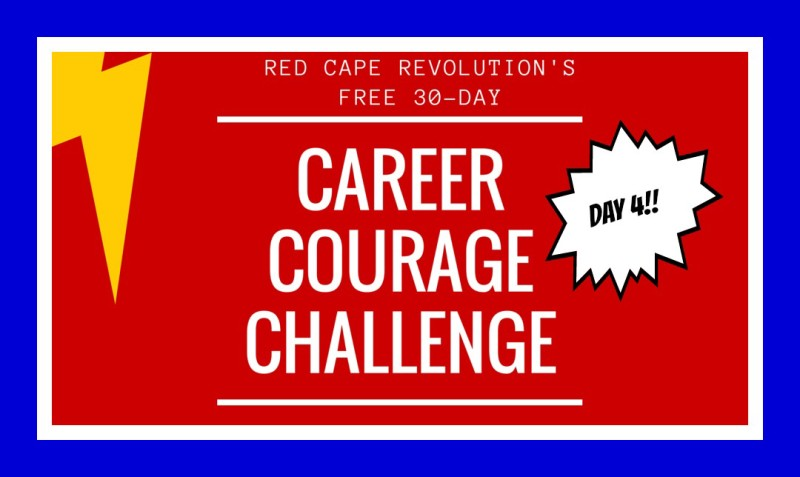 Day 4, Career Courage Challenge