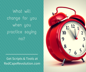 What will change for you when you practice saying no_