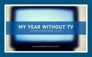 my year without tv (lessons learned) 2