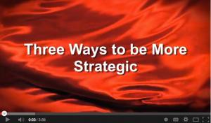 three ways to be more strategic