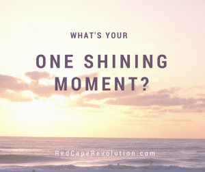 What's your one shining moment_ (FB)