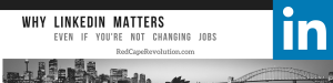 Why Linkedin matters _ Red Cape Revolution