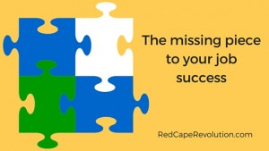 The missing piece to your job success