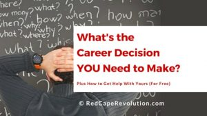 What's the career decision you need to make _ Red Cape Revolution