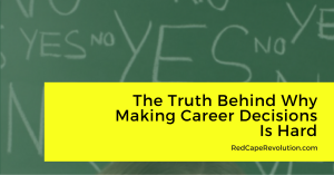 The Truth Behind Why Making Career Decisions Is Hard