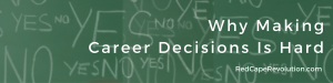 why-making-career-decisions-is-hard