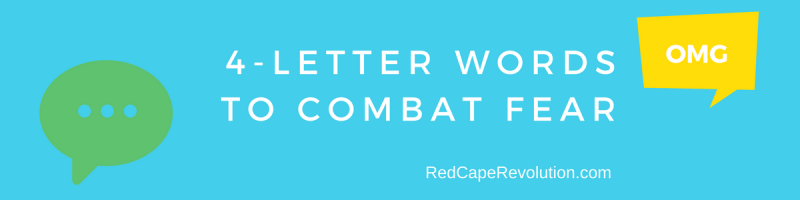 4-letter words to combat fear _ Red Cape Revolution(2)