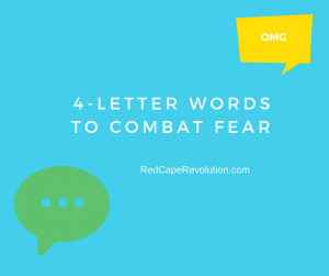 4-letter words to combat fear _ Red Cape Revolution(3)