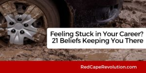 Feeling stuck in your career _ Red Cape Revolution