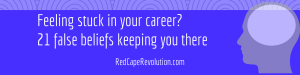 Feeling stuck in your career_ Red Cape Revolution(1)
