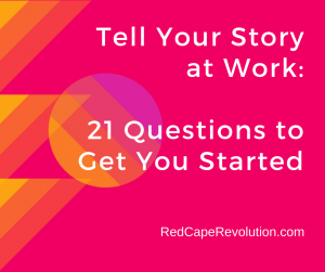 Tell Your Story at Work_ 21 Questions to Get You Started (FB)