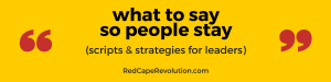 what to say so people stay _ Red Cape Revolution