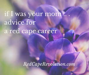 career advice for a red cape career _ Red Cape Revolution FB