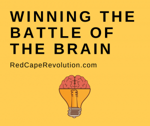 winning the battle of the brain _ Red Cape Revolution (FB)