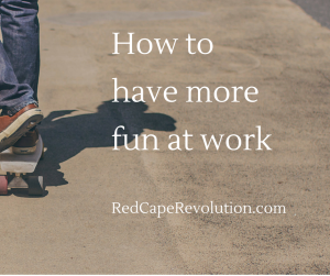 How to have more fun at work (FB)