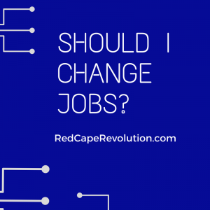 should I change jobs_ how to decide from Red Cape Revolution (FB)