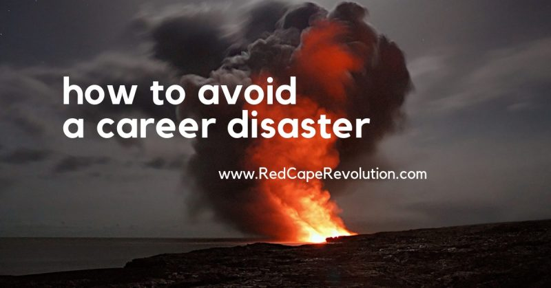 How to avoid a career disaster _ RedCapeRevolution.com (FB)